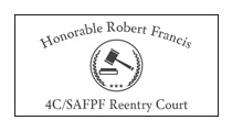 4C Reentry Court - Honorable Robert Francis