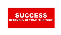 Success Behind And Beyond The Wire